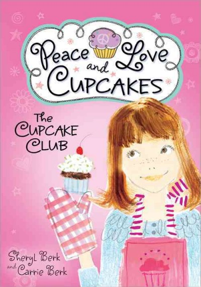 The Cupcake Club: Peace, Love, and Cupcakes cover