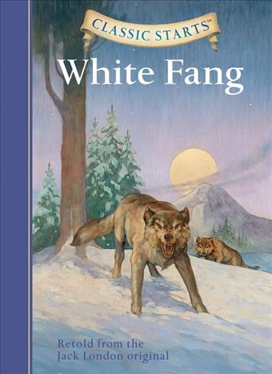 White Fang (Classic Starts Series) cover