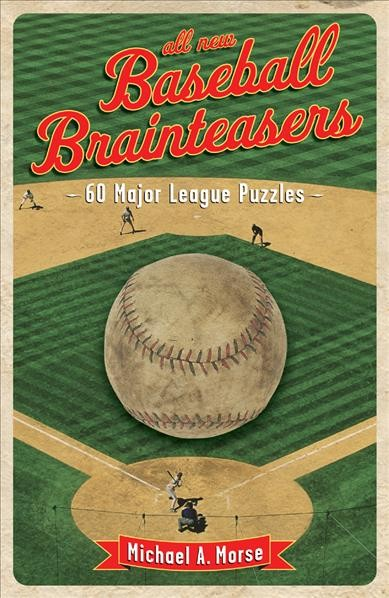All-New Baseball Brainteasers: 60 Major League Puzzles cover