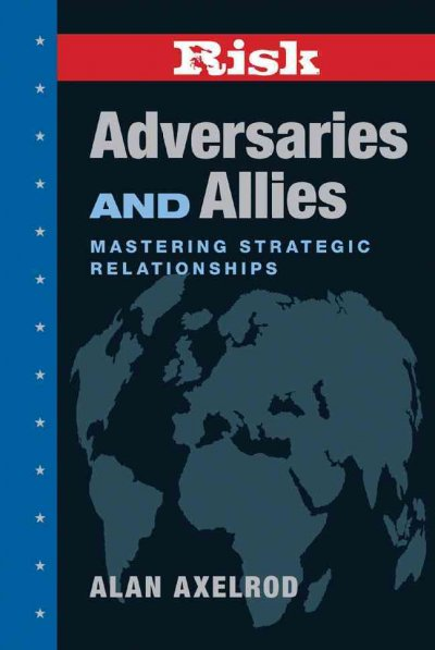 RISK: Adversaries and Allies: Mastering Strategic Relationships