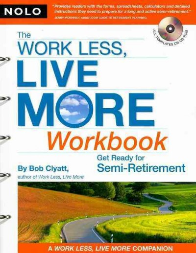 The Work Less, Live More Workbook: Get Ready for Semi-Retirement (with CD-Rom) cover