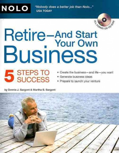 Retire - And Start Your Own Business: Five Steps to Success cover