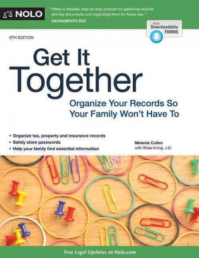 Get It Together: Organize Your Records So Your Family Won't Have To cover