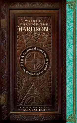 Walking through the Wardrobe: A Devotional Quest into The Lion, The Witch, and The Wardrobe cover