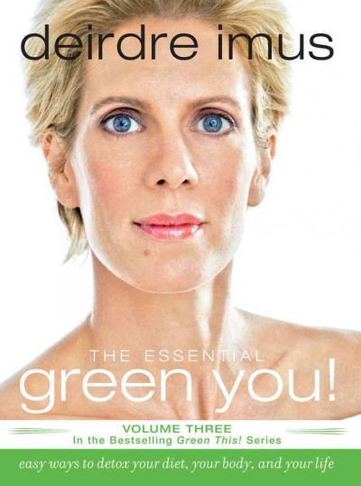 The Essential Green You: Easy Ways to Detox Your Diet, Your Body, and Your Life (Green This!) cover