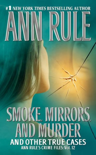 Smoke, Mirrors, and Murder: And Other True Cases cover