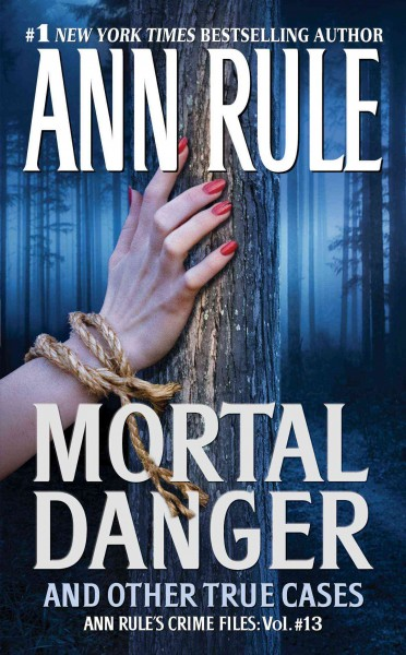 Mortal Danger (Ann Rule's Crime Files #13) cover