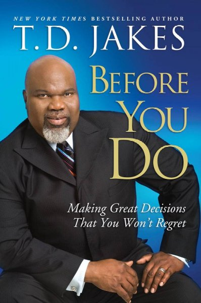 Before You Do: Making Great Decisions That You Won't Regret cover