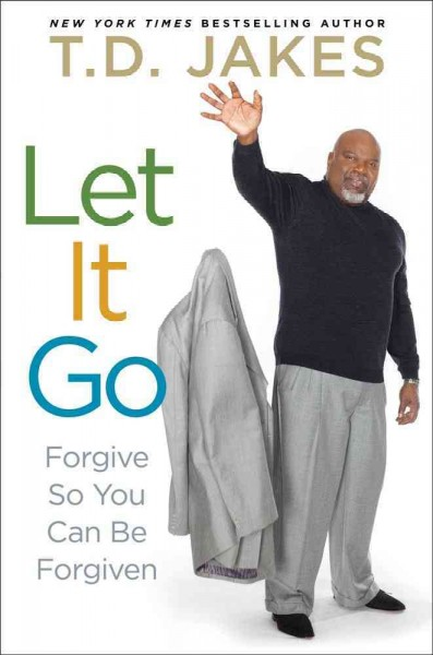 Let It Go: Forgive So You Can Be Forgiven cover