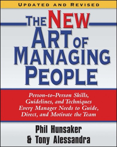 The New Art of Managing People, Updated and Revised: Person-to-Person Skills, Guidelines, and Techniques Every Manager Needs to Guide, Direct, and Motivate the Team cover