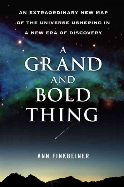 A Grand and Bold Thing: An Extraordinary New Map of the Universe Ushering In A New Era of Discovery cover