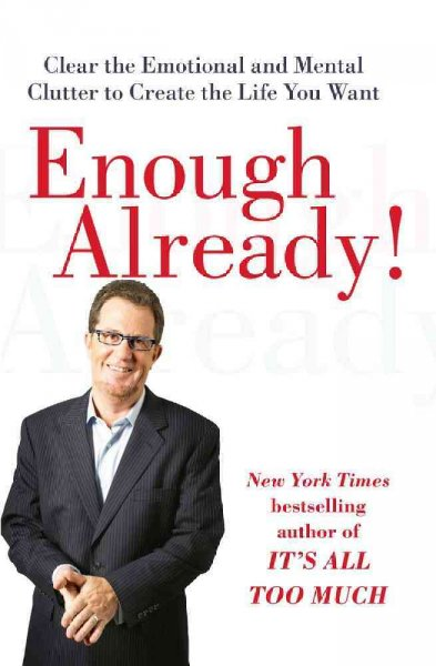 Enough Already!: Clearing Mental Clutter to Become the Best You cover