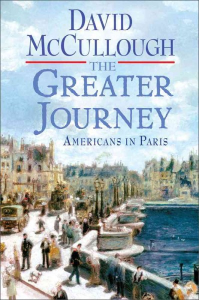 The Greater Journey: Americans in Paris cover