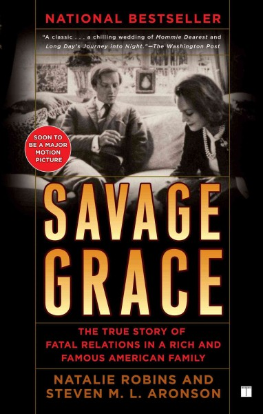 Savage Grace: The True Story of Fatal Relations in a Rich and Famous American Family cover