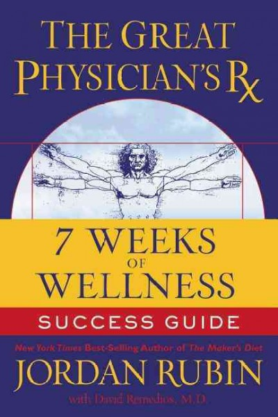 The Great Physician's Rx for 7 Weeks of Wellness Success Guide cover