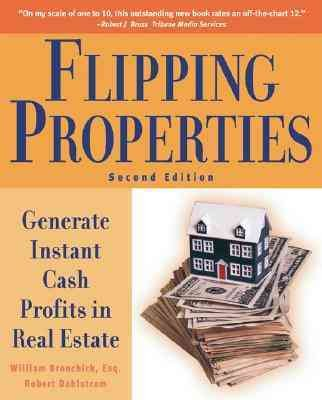 Flipping Properties: Generate Instant Cash Profits in Real Estate cover
