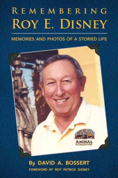 Remembering Roy E. Disney: Memories and Photos of a Storied Life cover