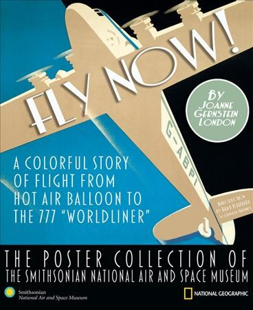 Fly Now!: The Poster Collection of the Smithsonian National Air and Space Museum cover