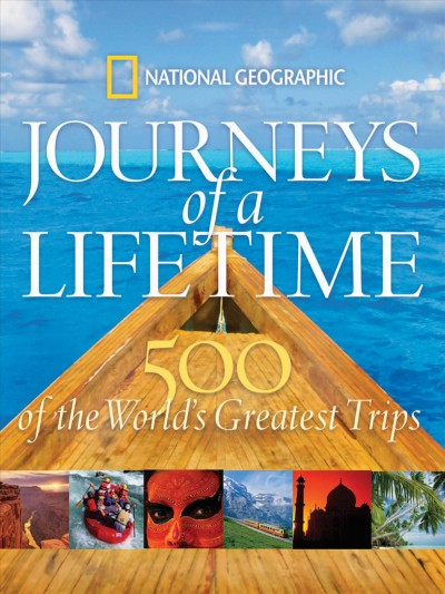 Journeys of a Lifetime: 500 of the World's Greatest Trips cover