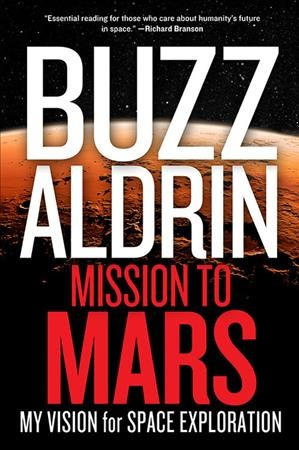 Mission to Mars: My Vision for Space Exploration cover