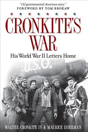 Cronkite's War: His World War II Letters Home cover