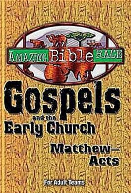 Amazing Bible Race - For Adult Teams (Matthew-Acts): Gospels and the Early Church (Matthew-Acts) cover