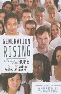 Generation Rising: A Future with Hope for the United Methodist Church cover