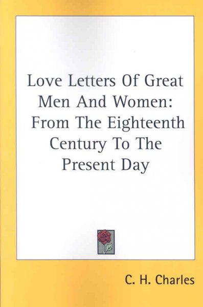 Love Letters Of Great Men And Women: From The Eighteenth Century To The Present Day cover