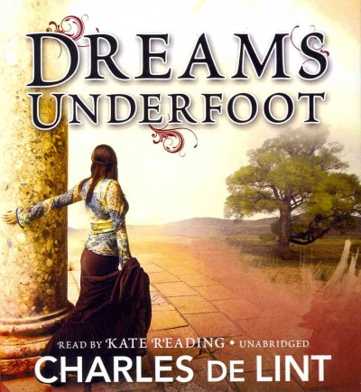 Dreams Underfoot: The Newford Collection (Newford Series) cover