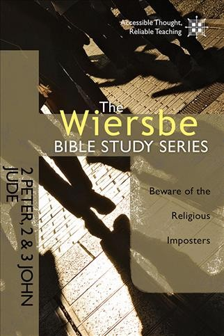 The Wiersbe Bible Study Series: 2 Peter, 2&3 John, Jude: Beware of the Religious Imposters cover