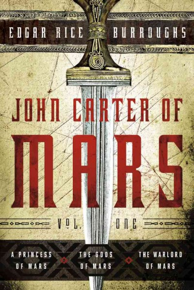 John Carter of Mars: Vol. 1: A Princess of Mars, The Gods of Mars, The Warlord of Mars (John Carter of Mars Series) cover