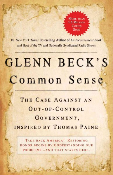 Glenn Beck's Common Sense: The Case Against an Out-of-Control Government, Inspired by Thomas Paine cover