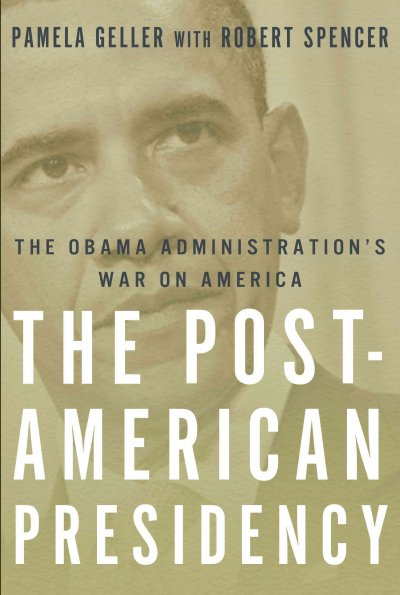 The Post-American Presidency: The Obama Administration's War on America cover