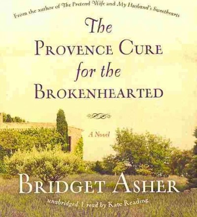The Provence Cure for the Brokenhearted: A Novel cover