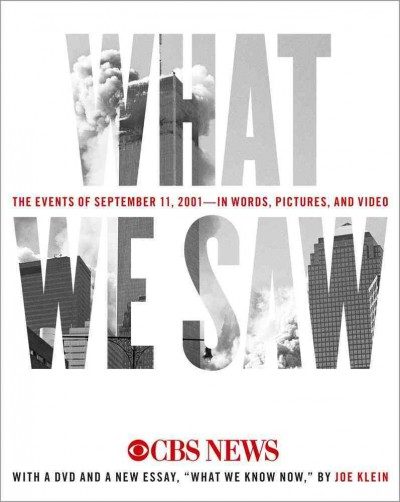 What We Saw: The Events of September 11, 2001, in Words, Pictures, and Video cover