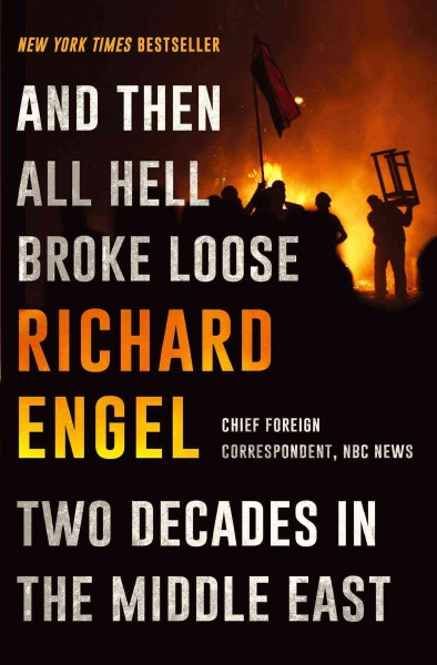 And Then All Hell Broke Loose: Two Decades in the Middle East cover