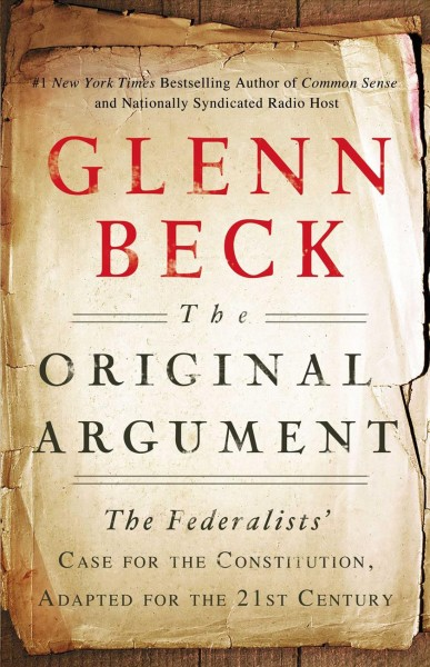 The Original Argument: The Federalists' Case for the Constitution, Adapted for the 21st Century cover