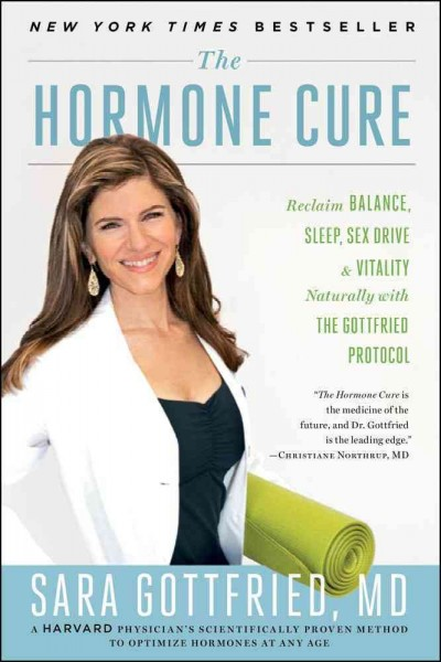 The Hormone Cure: Reclaim Balance, Sleep, Sex Drive and Vitality Naturally with the Gottfried Protocol cover