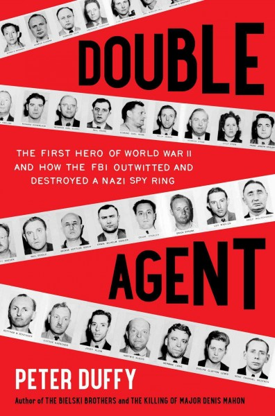 Double Agent: The First Hero of World War II and How the FBI Outwitted and Destroyed a Nazi Spy Ring cover