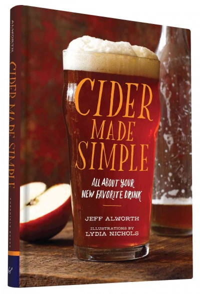 Cider Made Simple: All About Your New Favorite Drink cover