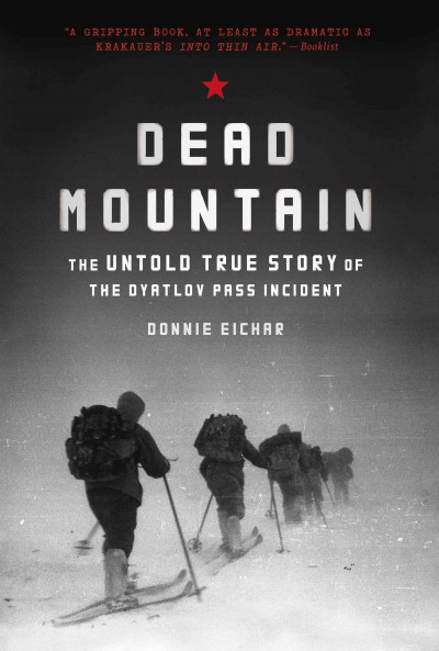 Dead Mountain: The Untold True Story of the Dyatlov Pass Incident (Historical Nonfiction Bestseller, True Story Book of Survival) cover