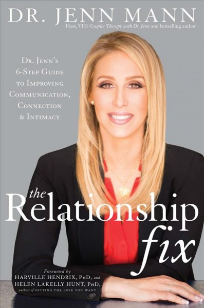 The Relationship Fix: Dr. Jenn's 6-Step Guide to Improving Communication, Connection & Intimacy cover