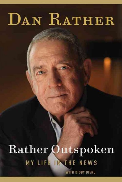 Rather Outspoken: My Life in the News cover