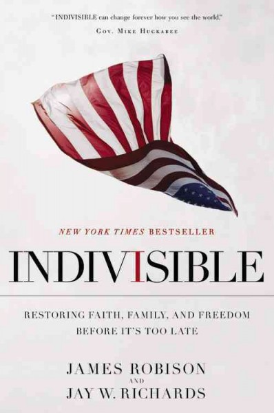 Indivisible: Restoring Faith, Family, and Freedom Before It's Too Late cover