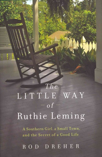 The Little Way of Ruthie Leming: A Southern Girl, a Small Town, and the Secret of a Good Life cover