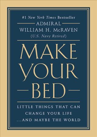 Make Your Bed: Little Things That Can Change Your Life...And Maybe the World cover