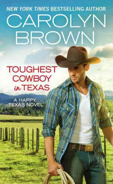 Toughest Cowboy in Texas: A Western Romance (Happy, Texas, 1) cover