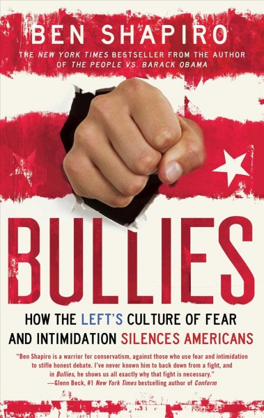 Bullies: How the Left's Culture of Fear and Intimidation Silences Americans cover