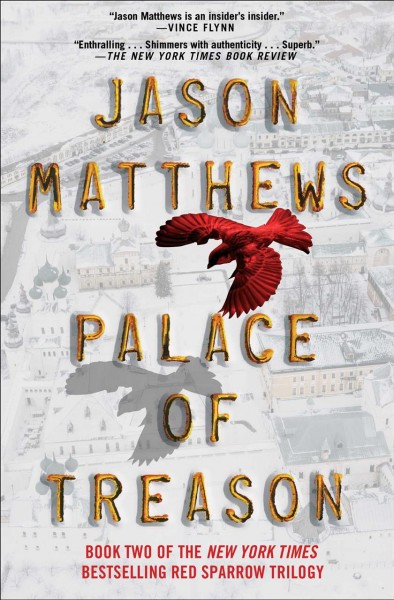 Palace of Treason: A Novel (2) (The Red Sparrow Trilogy)