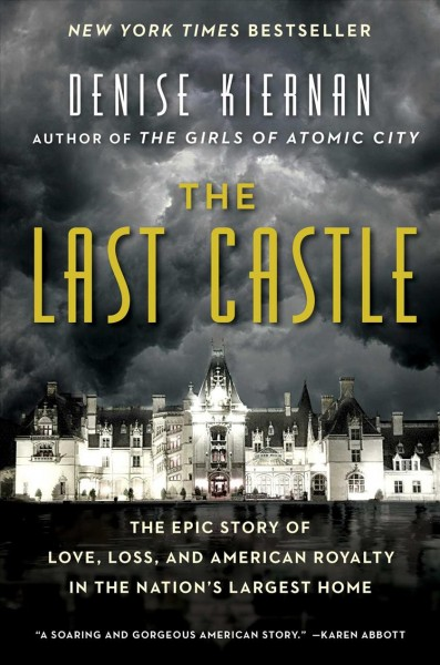 The Last Castle: The Epic Story of Love, Loss, and American Royalty in the Nation's Largest Home cover